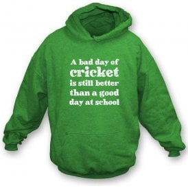 A Bad Day Of Cricket Is Still Better... Kid's Hooded Sweatshirt