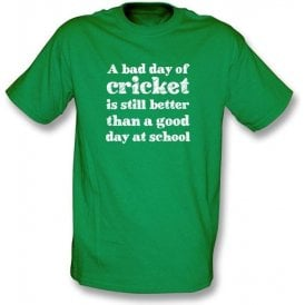 A Bad Day Of Cricket Is Still Better... Kids T-shirt