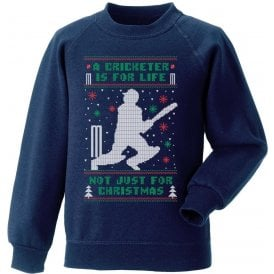 A Cricketer Is For Life, Not Just For Christmas Kids Sweatshirt