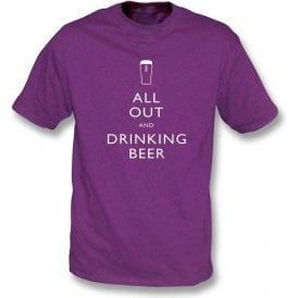 All Out and Drinking Beer T-shirt