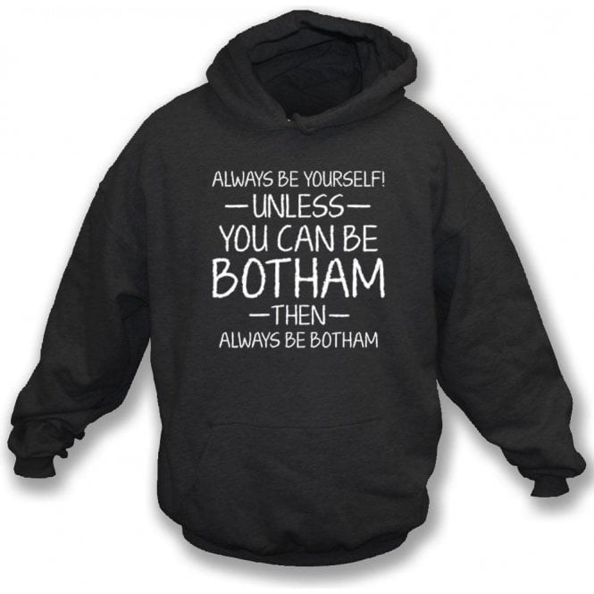 Always Be Yourself - Unless You Can Be Botham Kids Hooded Sweatshirt