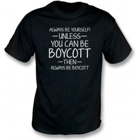 Always Be Yourself - Unless You Can Be Boycott Kids T-Shirt