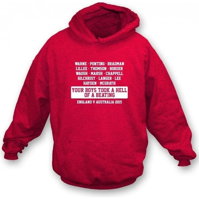 Australia: Your Boys Took A Hell Of A Beating (Ashes 2015) Hooded Sweatshirt