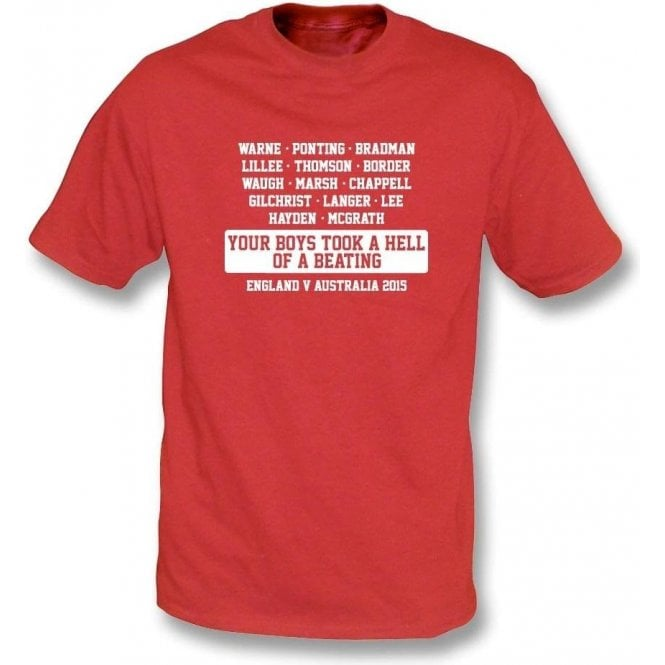 Australia: Your Boys Took A Hell Of A Beating (Ashes 2015) T-Shirt