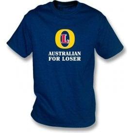Australian for Loser (Fosters logo) Men's T-shirt