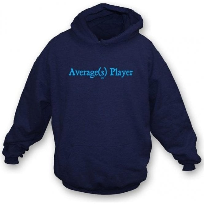 Average(s) Player Hooded Sweatshirt