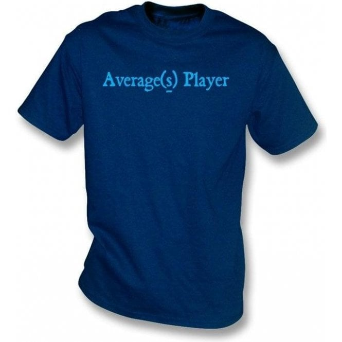 Average(s) Player T-shirt