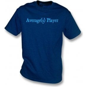 Average(s) Player T-shirt