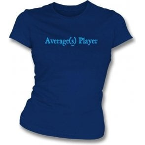 Average(s) Player Womens Slim Fit T-Shirt