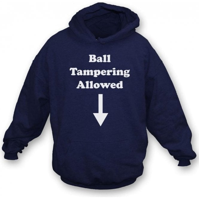 Ball Tampering Allowed Hooded Sweatshirt