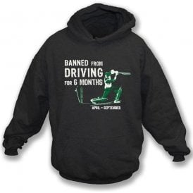 Banned from Driving (April to September) Hooded Sweatshirt