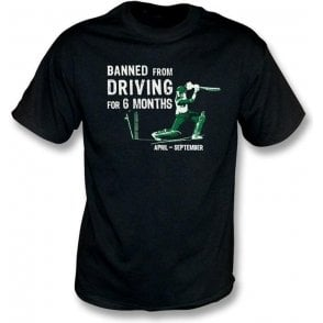 Banned from Driving (April to September) T-shirt