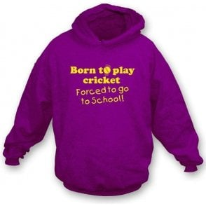 Born to Play Cricket Forced to go to School Children's Hooded Sweatshirt