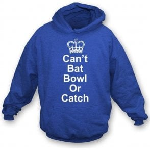 Can't Bat, Bowl or Catch Children's Hooded Sweatshirt