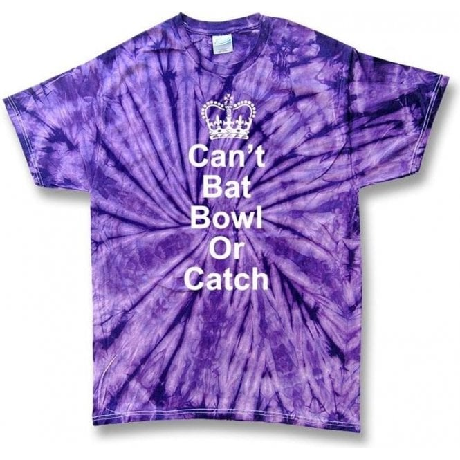 Can't Bat, Bowl Or Catch Tie Dye T-shirt