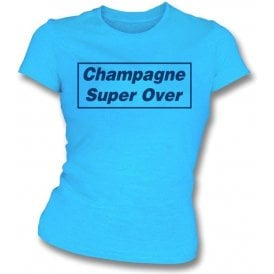 Champagne Super Over (England) Womens Slim Fit T-Shirt