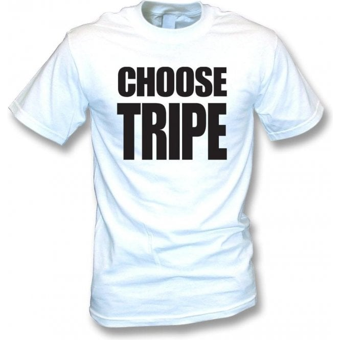 "Choose Tripe (As Worn By David ""Bumble"" Lloyd) T-Shirt"
