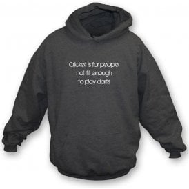 Cricket is for People not fit enough to play Darts (Flintoff quote) Hooded Sweatshirt
