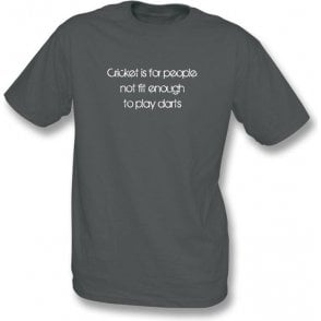 Cricket Is For People Not Fit Enough To Play Darts (Flintoff Quote) T-shirt