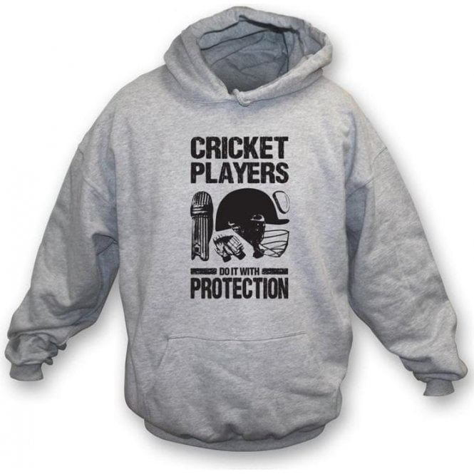 Cricket Players Do It With Protection Hooded Sweatshirt