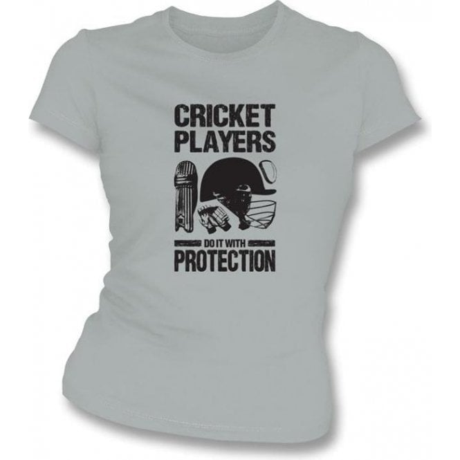 Cricket Players Do It With Protection Womens Slim Fit T-shirt