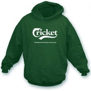 Cricket - Probably the best sport in the World Hooded Sweatshirt
