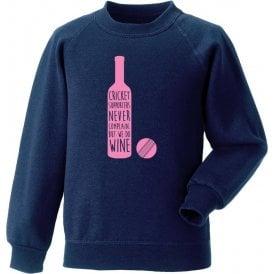 Cricket Supporters Do Wine Sweatshirt