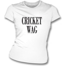 Cricket Wife and Girlfriend WAG Womens Slim Fit T-Shirt