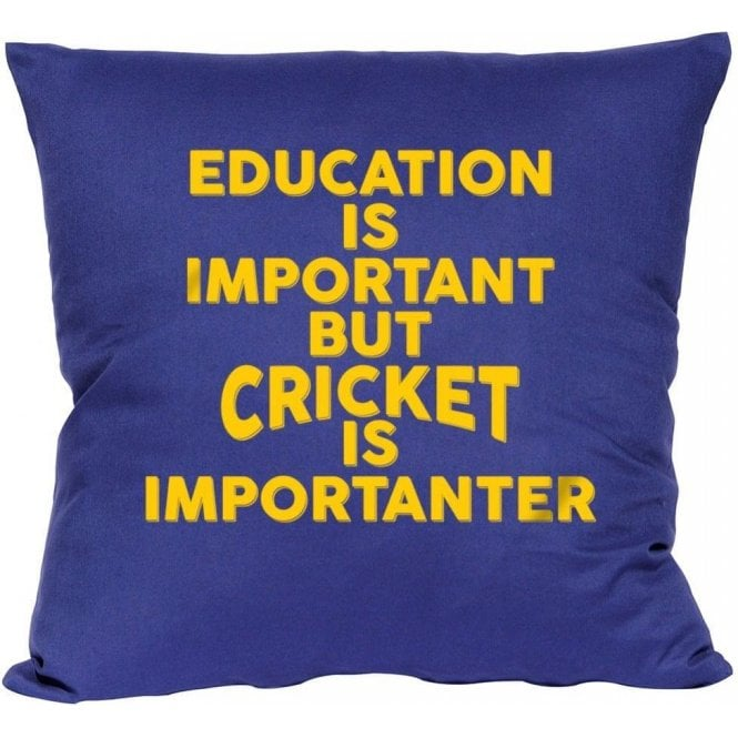 Education Is Important But Cricket Is Importanter Cushion