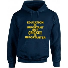 Education Is Important But Cricket Is Importanter Kids Hooded Sweatshirt
