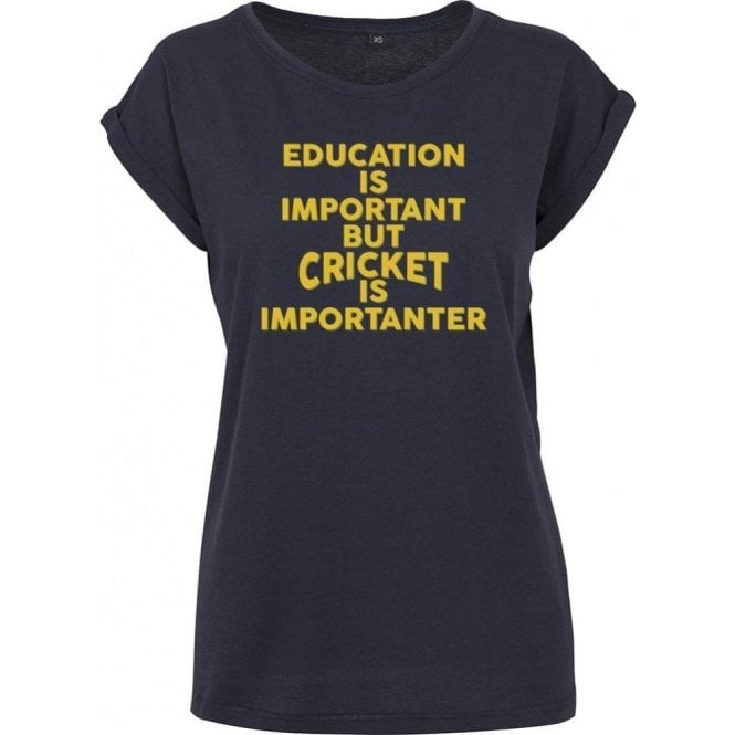 Education Is Important But Cricket Is Importanter Womens Extended Shoulder T-Shirt