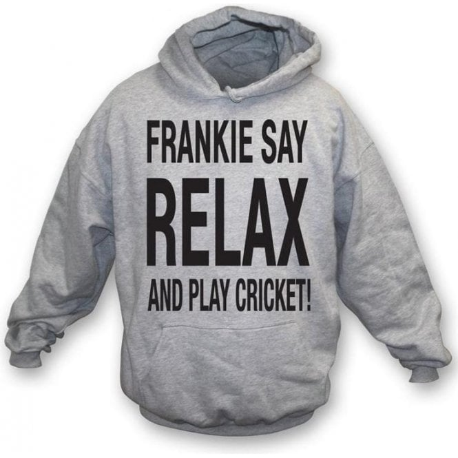 Frankie Say Relax And Play Cricket Hooded Sweatshirt