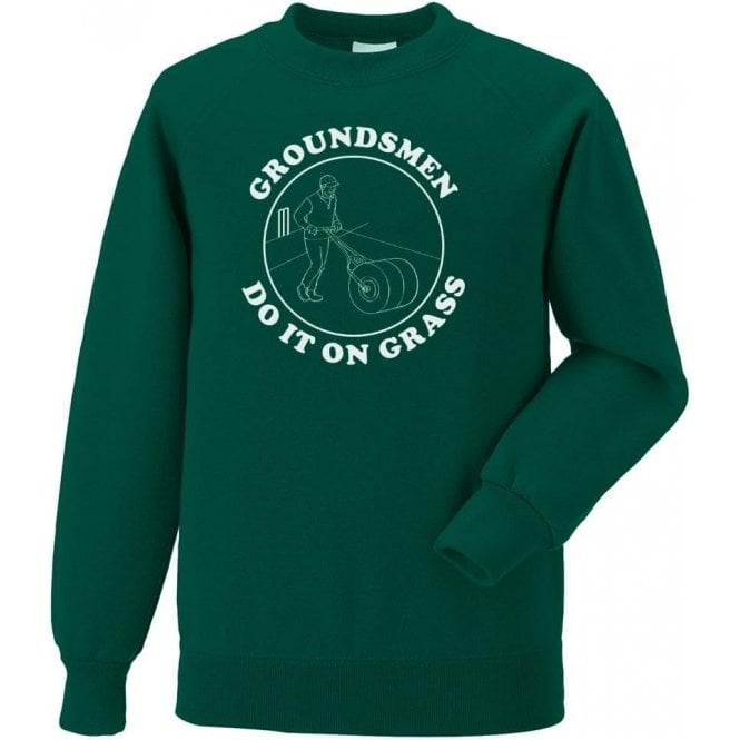 Groundsmen Do It On Grass Sweatshirt