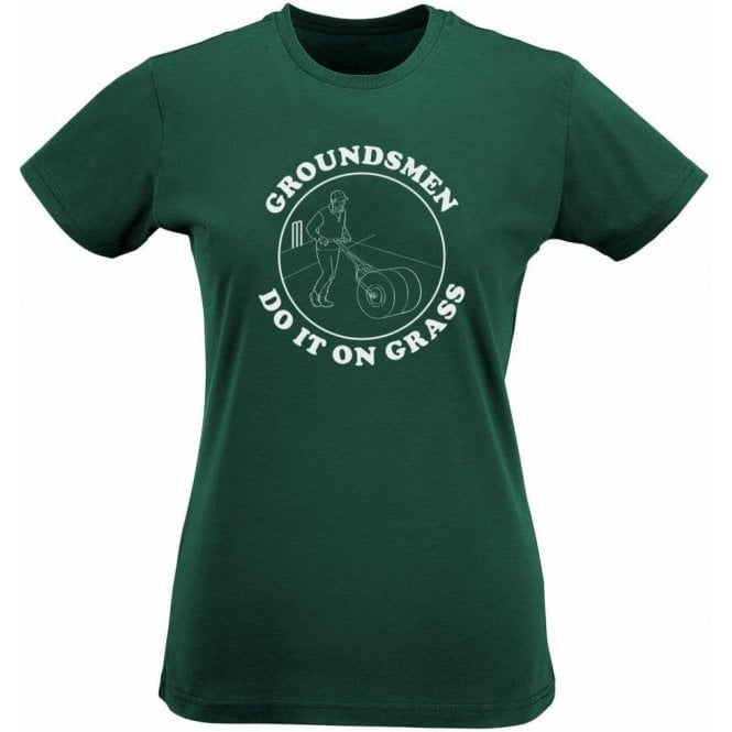 Groundsmen Do It On Grass Womens Slim Fit T-Shirt