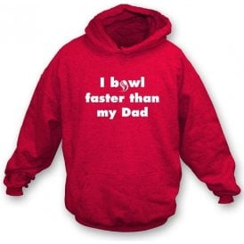 I Bowl Faster Than My Dad Kids Hooded Sweatshirt