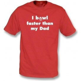 I Bowl Faster Than My Dad Kids T-Shirt