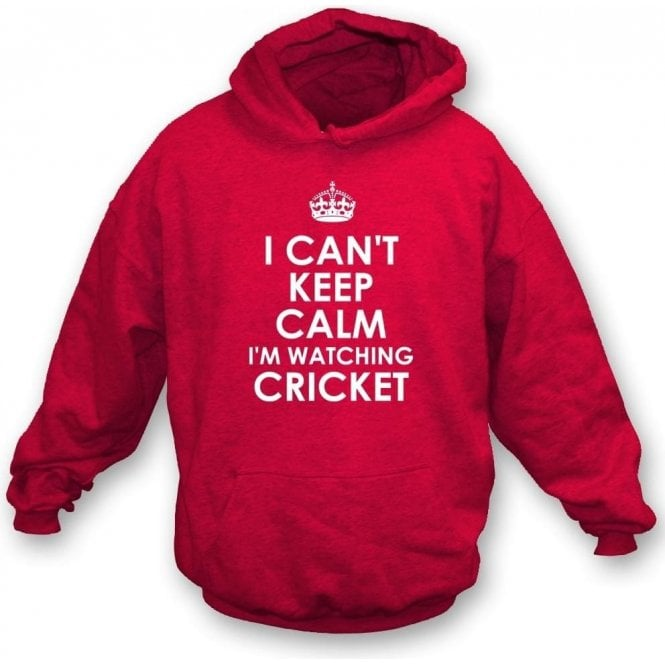 I Can't Keep Calm, I'm Watching Cricket Hooded Sweatshirt