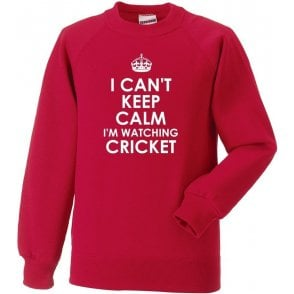 I Can't Keep Calm, I'm Watching Cricket Sweatshirt