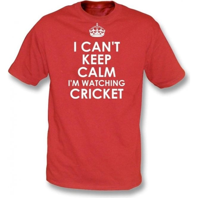 I Can't Keep Calm, I'm Watching Cricket T-Shirt
