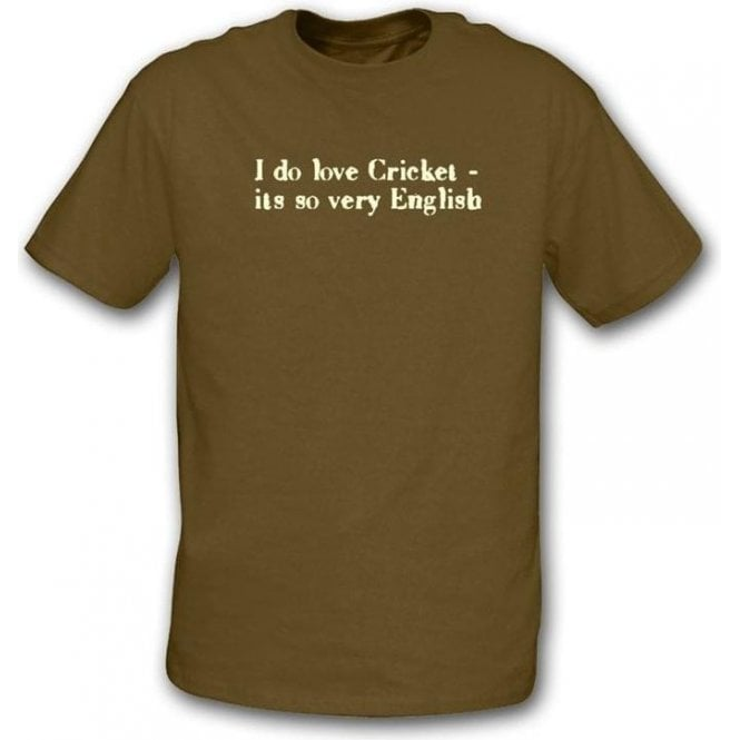 I do love cricket...t-shirt