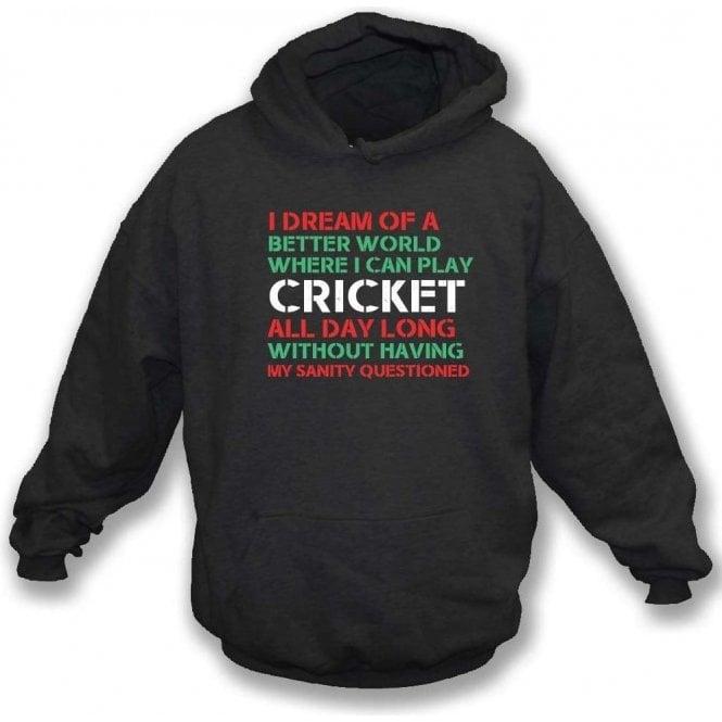 I Dream Of A Better World Where I Can Play Cricket Kids Hooded Sweatshirt