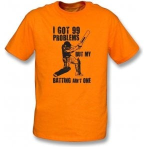 I Got 99 Problems But My Batting Ain't One T-shirt