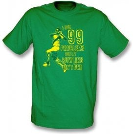 I Got 99 Problems But My Bowling Ain't One T-shirt