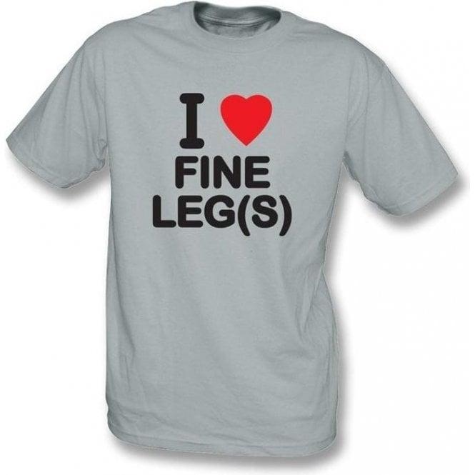 I Love Fine Leg(s) T-shirt