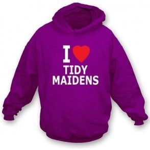 I Love Tidy Maidens Hooded Sweatshirt