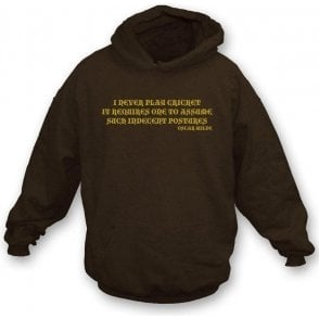 I Never Play Cricket (Oscar Wilde) Hooded Sweatshirt