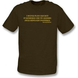 I Never Play Cricket (Oscar Wilde) t-shirt