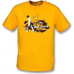I only walk...t-shirt