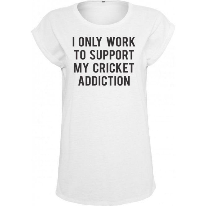 I Only Work To Support My Cricket Addiction Womens Extended Shoulder T-Shirt