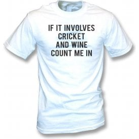 If It Involves Cricket & Wine Count Me In T-Shirt